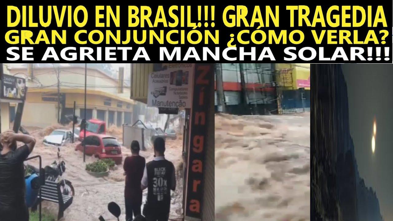 URGENTE: DILUVIO EN BRASIL / LO QUE PASARÁ NO SE VEÍA DESDE LA EDAD MEDIA / SE AGRIETA MANCHA SOLAR