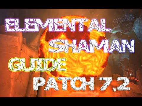 In Depth Elemental Shaman Guide Patch 7.2