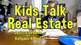 Kids Talk Real Estate with Realtor Jesicca Skoloda & Kellyann Kenny
