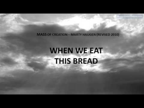 WHEN WE EAT THIS BREAD -  MASS OF CREATION REV 2010