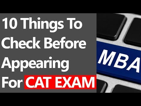 10 Things To Check Before Appearing For CAT EXAM 2018 (Don't Miss It) [MUST WATCH]
