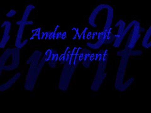 Andre Merrit - Indifferent