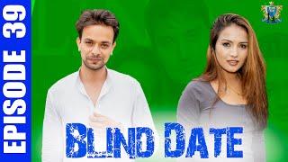 Blind Date || Episode 39