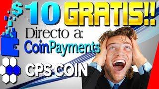 🔥 CPS Coin 100 Tokens = $10 DOLARES GRATIS En CoinPayments [ Como Ganar Dinero Con Criptomonedas ]