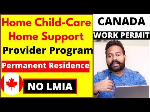 Home Child Care Pilot Program & Home Support Worker (New PR Program) By Canadian Shaan