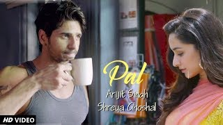 Pal – Jalebi | Sidharth Malhotra & Shraddha Kapoor | Arijit Singh | Shreya Ghoshal |