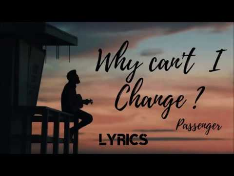 ⭐⭐⭐ Passenger - Why Can't I Change (Lyrics)
