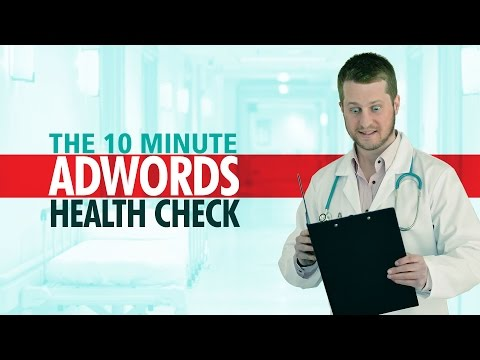 10 Minute Google AdWords Health Check (Quick Audit)