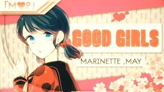 Repeat youtube video 「M♥P」 Marinette May // Good Girls MEP
