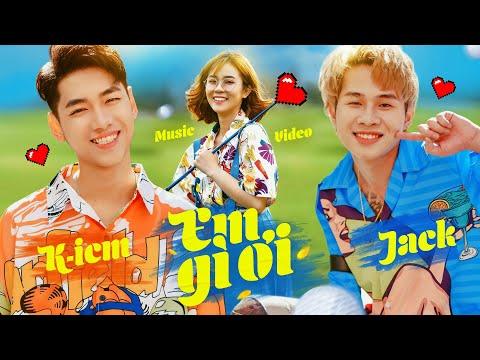 EM GÌ ƠI   K-ICM x JACK   OFFICIAL MUSIC VIDEO