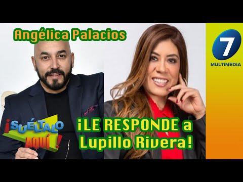 Angélica Palacios ¡LE RESPONDE a Lupillo Rivera! / Multimedia 7