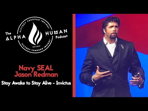 Navy SEAL Jason Redman: Stay Awake to Stay Alive - Invictus