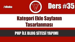 php ile blog admin kategori ekle sayfasının tasarlanması