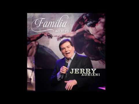 Jerry Adriani - Família - Ao Vivo