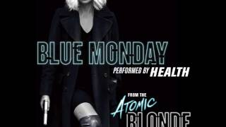 """Blue Monday (from Atomic Blonde)"" by HEALTH"