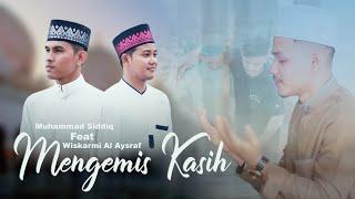 MENGEMIS KASIH - Muhammad Siddiq feat Wiskarmi Al Asyraf (cover the zikr) Religi Nasyid