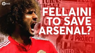 Fellaini: Arsenal's Saviour? Tomorrow's Manchester United Transfer News Today! #11