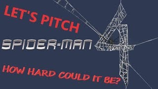 Let's Pitch Spider-Man 4: How Hard Could It Be?