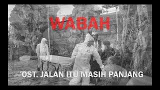 Wabah - Chelista Agarsi (ost. Jalan Itu Masih Panjang)