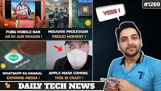 PUBG Ban India New Reason,MOUSHIK Indian Processor,POCO F2 Coming,WhatsApp Expiring Media,Apple Mask