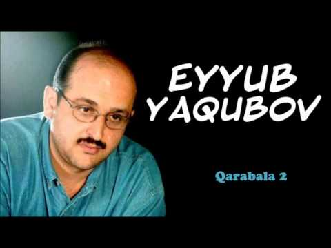 EYYUB YAQUBOV QARABALA