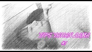 Tips Bertahan Lama # 1