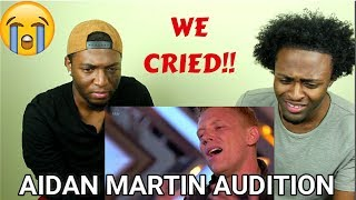 Aidan Martin: INCREDIBLE AUDITION (TEARS!!)| The X Factor UK 2017 | (REACTION)