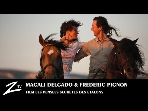 Magali Delgado & Frdric Pignon - Les Penses Secrtes des Etalons - Full FILM