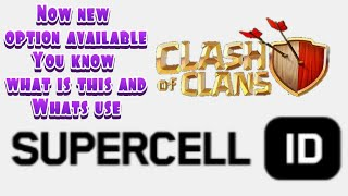 Supercell ID   New option available on Clash Of Clans   you know what is this, and whats use   hindi