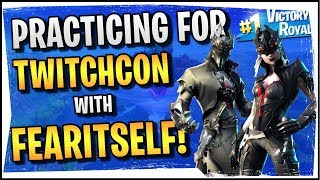 Hysteria | Fortnite Battle Royale - Practicing for TwitchCon with Fearitself