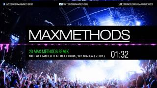Mike Will Made It Feat. Miley Cyrus - 23 Max Methods Remix [FREE DOWNLOAD]