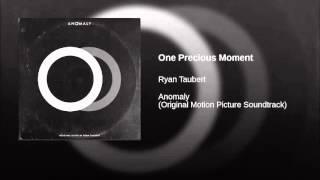 Anomaly Soundtrack 15 One Precious Moment, Ryan Taubert