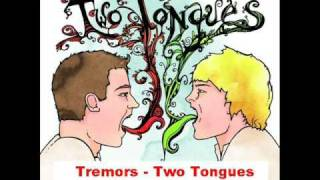 Watch Two Tongues Tremors video