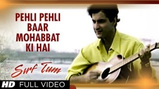 Download Pehli Pehli Baar Mohabbat Ki Hai Full Song | Sirf Tum | Sanjay Kapoor, Priya Gill Mp3 and Videos