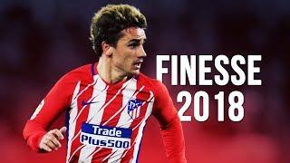 Antoine Griezmann - Finesse | Skills & Goals | 2017/2018 HD