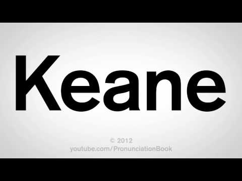 How To Pronounce Keane
