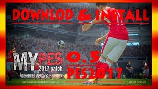 PES 2017 myPES 2017 Patch 0.5 : Download & Install For  Pc