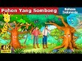 Pohon Yang Sombong | Dongeng anak | Dongeng Bahasa Indonesia