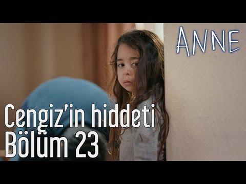 Anne 23. Bölüm - Cengiz'in Hiddeti