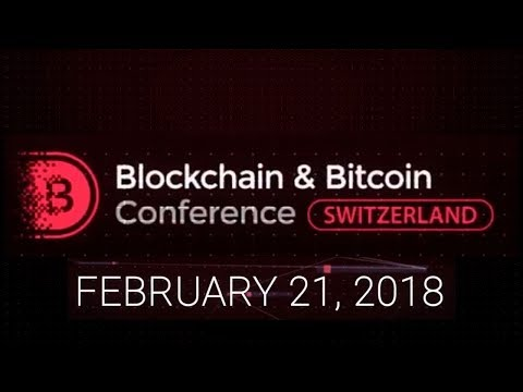 Blockchain & Bitcoin Conference Switzerland | February 21, 2018