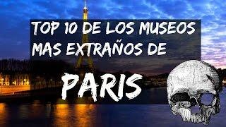 Top 10 de MUSEOS mas extraños de Paris / Mexicana en PARIS