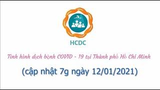 [HCDC] COVID-19: Tình hình tại Thành phố Hồ Chí Minh (cập nhật 7g ngày 12/01/2021)