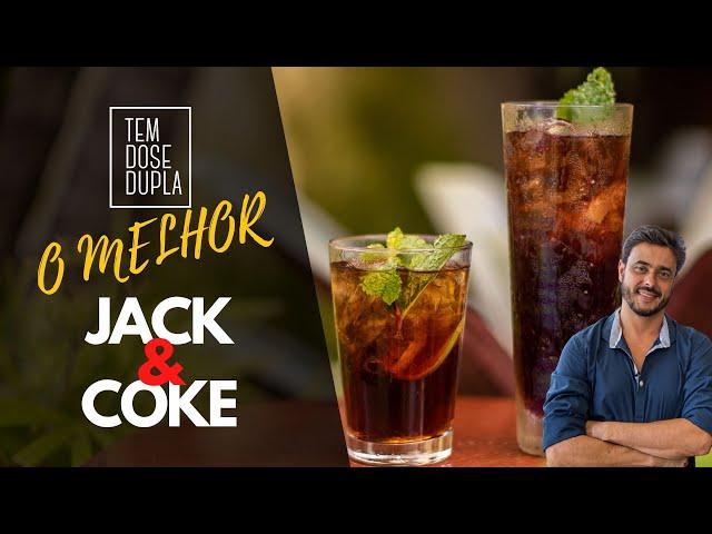 O MELHOR JACK & COKE EM DOSE DUPPLA