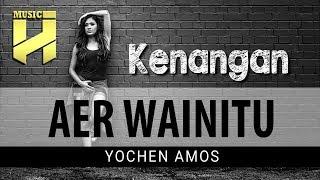 YOCHEN AMOS - Kenangan Aer Wainitu   Lagu Ambon Terbaru 2019