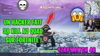 A HACKER DOES 38 KILL AT QUAD ON FORTNITE! THE BIG BIG NOOB ON FORTNITE! #ZAPTWITCH 46