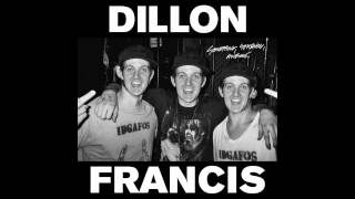 Dillon Francis - Dill The Noise (feat. Kill the Noise)