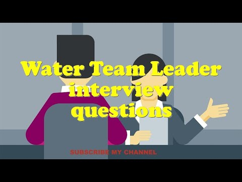 Water Team Leader interview questions - YouTube - questions for team leader interview
