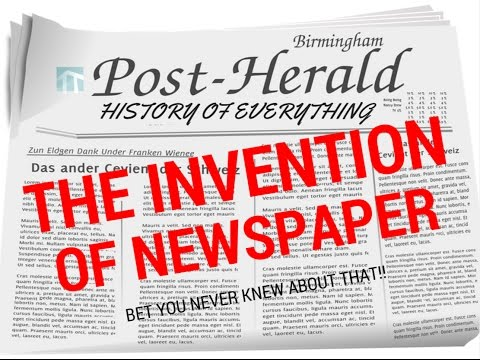 The story of Newspaper - History of Everything