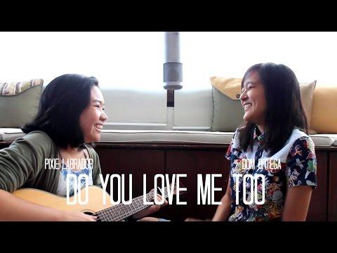 Tessa Violet feat. Rusty Clanton - Do You Love Me Too (Cover)   Pixie Labrador x Dom Ortega