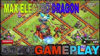 MAX ELECTRO DRAGON GAMEPLAYS | IT IS OP | CLASH OF CLANS